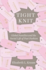 Image for Tight Knit : Global Families and the Social Life of Fast Fashion