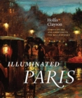 Image for Illuminated Paris  : essays on art and lighting in the Belle âEpoque