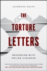 Image for The torture letters  : reckoning with police violence