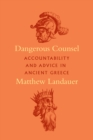Image for Dangerous counsel  : accountability and advice in ancient Greece