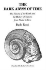 Image for The Dark Abyss of Time : History of the Earth and the History of Nations from Hooke to Vico