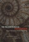Image for The paleobiological revolution: essays on the growth of modern paleontology
