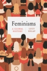 Image for Feminisms: A Global History