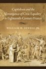 Image for Capitalism and the Emergence of Civic Equality in Eighteenth-Century France