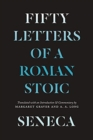Image for Seneca : Fifty Letters of a Roman Stoic