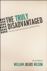 Image for The truly disadvantaged  : the inner city, the underclass and public policy