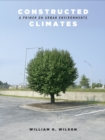 Image for Constructed climates  : a primer on urban environments