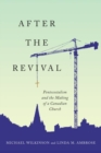 Image for After the Revival : Pentecostalism and the Making of a Canadian Church