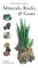 Image for The Firefly guide to minerals, rocks & gems