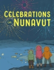 Image for Celebrations in Nunavut (English)