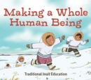 Image for Making a Whole Person (Inuktitut)