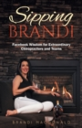 Image for Sipping Brandi : Facebook Wisdom for Extraordinary Chiropractors and Teams