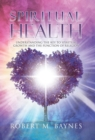 Image for Spiritual Health : Understanding the Key to Spiritual Growth and the Function of Religion