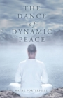 Image for The Dance of Dynamic Peace