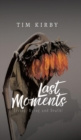 Image for Last Moments : Living, Dying and Death!