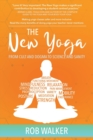 Image for The New Yoga : From Cults and Dogma to Science and Sanity