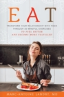 Image for Eat : Transform Your Relationship with Food Through 20 Mindful Exercises to Feel Better and Become More Fulfilled