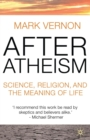 Image for After atheism  : science, religion and the meaning of life