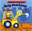 Image for Busy machines  : pull, push or slide the scene