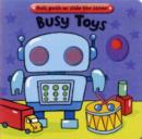 Image for Busy toys  : pull, push or slide the scene