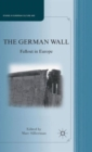 Image for The German wall  : fallout in Europe