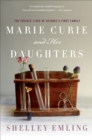 Image for Marie Curie and her daughters  : the private lives of science's first family