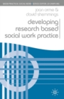 Image for Developing research based social work practice