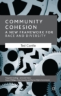 Image for Community cohesion  : a new framework for race and diversity