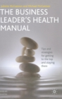 Image for The business leader's health manual  : tips and strategies for getting to the top and staying there