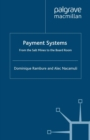 Image for Payment Systems: From the Salt Mines to the Board Room