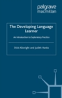 Image for The developing language learner: an introduction to exploratory practice
