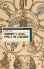Image for Europe's long twelfth century  : order, anxiety and adaptation, 1095-1229