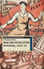 Image for War and revolution in Russia, 1914-22  : the collapse of Tsarism and the establishment of Soviet power