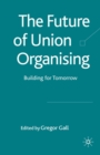 Image for The future of union organising: building for tomorrow