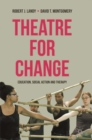 Image for Theatre for change  : education, social action and therapy