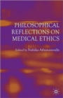 Image for Philosophical reflections on medical ethics