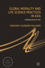 Image for Global morality and life science practices in Asia  : assemblages of life