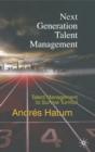 Image for Next generation talent management  : talent management to survive turmoil
