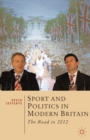 Image for Sport and politics in modern Britain  : the road to 2012