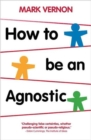 Image for How to be an agnostic