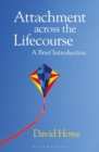 Image for Attachment across the lifecourse  : a brief introduction