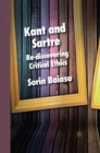 Image for Kant and Sartre: re-discovering critical ethics
