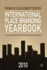 Image for International place branding yearbook 2010: place branding in the new age of innovation