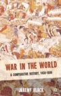 Image for War in the world 1450-1600