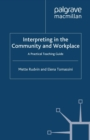 Image for Interpreting in the community and workplace: a practical teaching guide