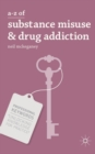 Image for A-Z of substance misuse and drug addiction