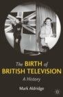 Image for Birth of British Television: A History