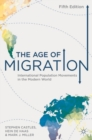 Image for The age of migration  : international population movements in the modern world