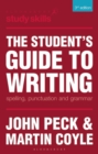Image for The student's guide to writing  : spelling, punctuation and grammar