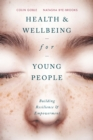 Image for Health and well-being for young people  : building resilience and empowerment